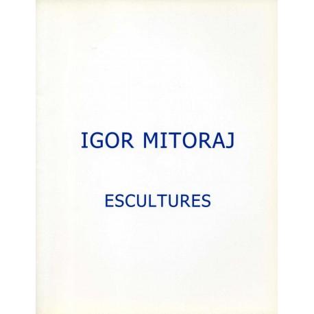 MITORAJ Igor. Escultures. 2007-2008.