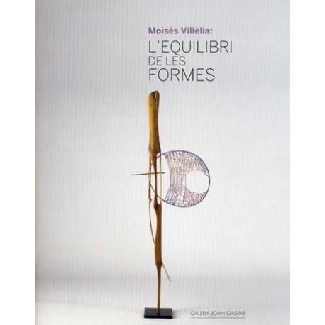Moisès Villèlia: L'equilibri de les formes