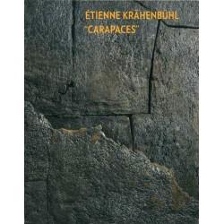 """KRÄHENBÜHL Etienne. """"Carapaces"""". 2016."""